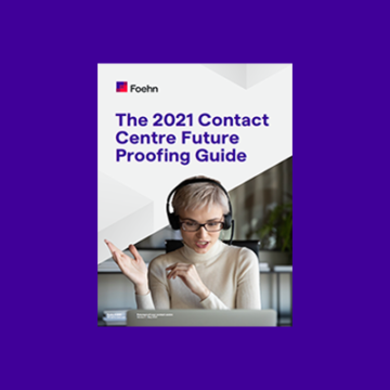 The 2021 Guide to Future Proofing your Contact Centre