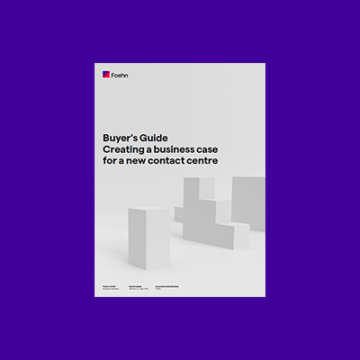 Buyers Guide to Creating a Business Case for a new Contact Centre