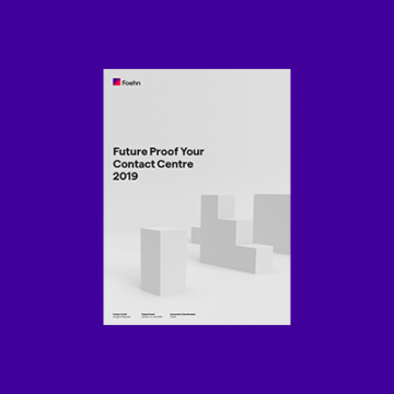 Future proof your Contact Centre 2019