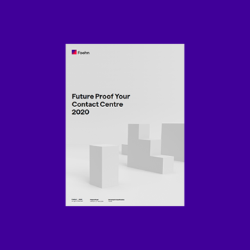 Future proof your Contact Centre 2020