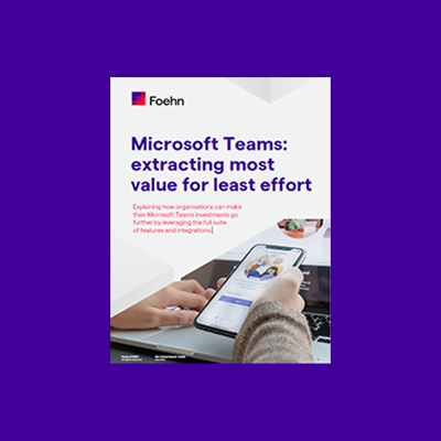Guide to Microsoft Teams: extracting most value for least effort