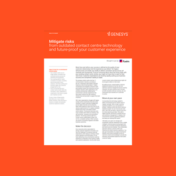 Genesys Guide: Mitigate Risks from Outdated Contact Centre Technology and Future-Proof Your Customer Experience
