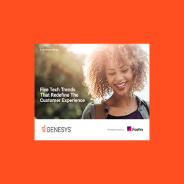 Genesys Guide: Five Tech Trends That Help Redefine Customer Experience
